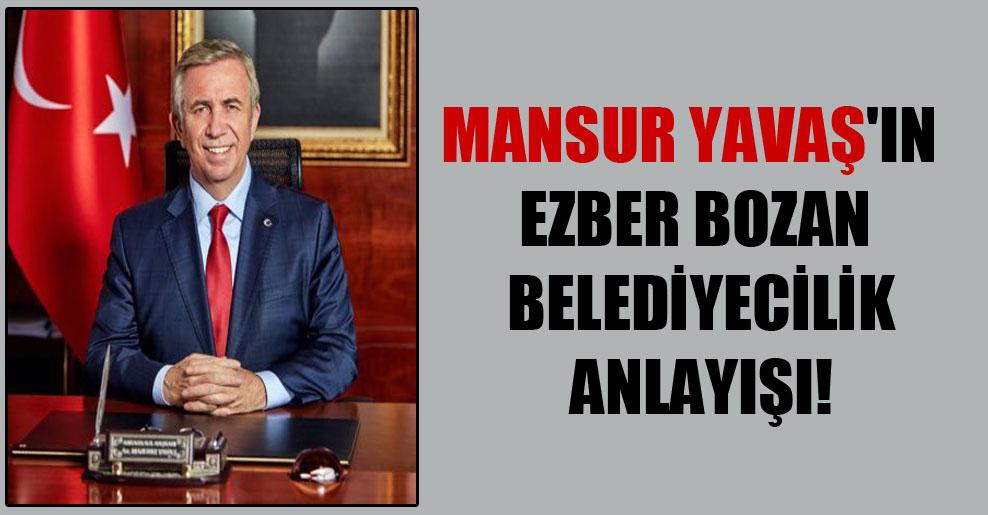 Mansur Yavaş'ın ezber bozan belediyecilik anlayışı!