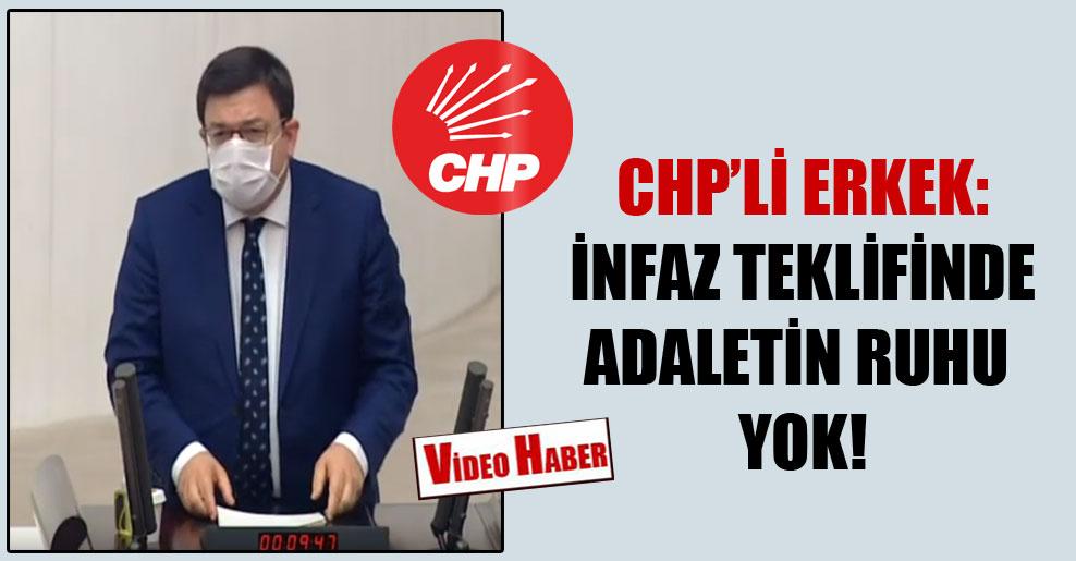 CHP'li Erkek: İnfaz teklifinde adaletin ruhu yok!