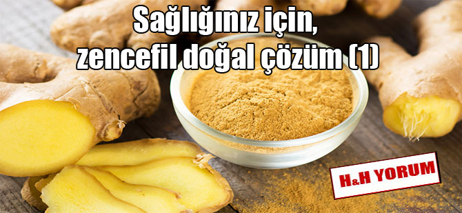 Sağlığınız için, zencefil doğal çözüm (1)