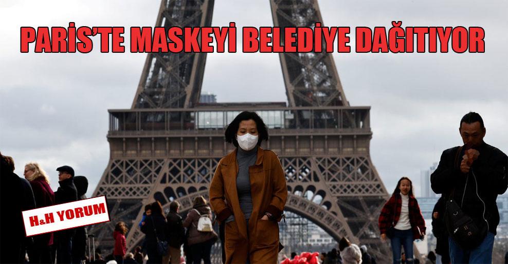 Paris'te maskeyi belediye dağıtıyor