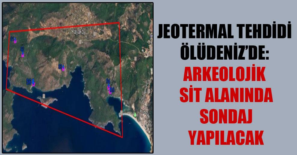 Jeotermal tehdidi Ölüdeniz'de: Arkeolojik sit alanında sondaj yapılacak