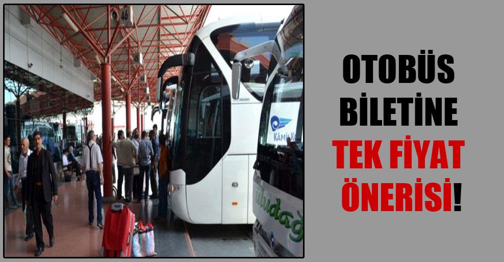 Otobüs biletine tek fiyat önerisi!