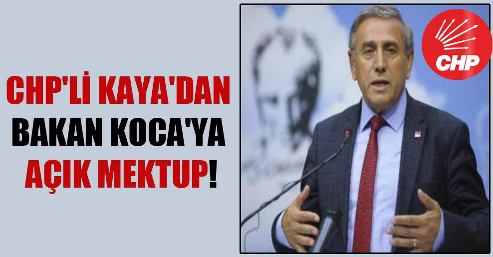 CHP'li Kaya'dan Bakan Koca'ya açık mektup!
