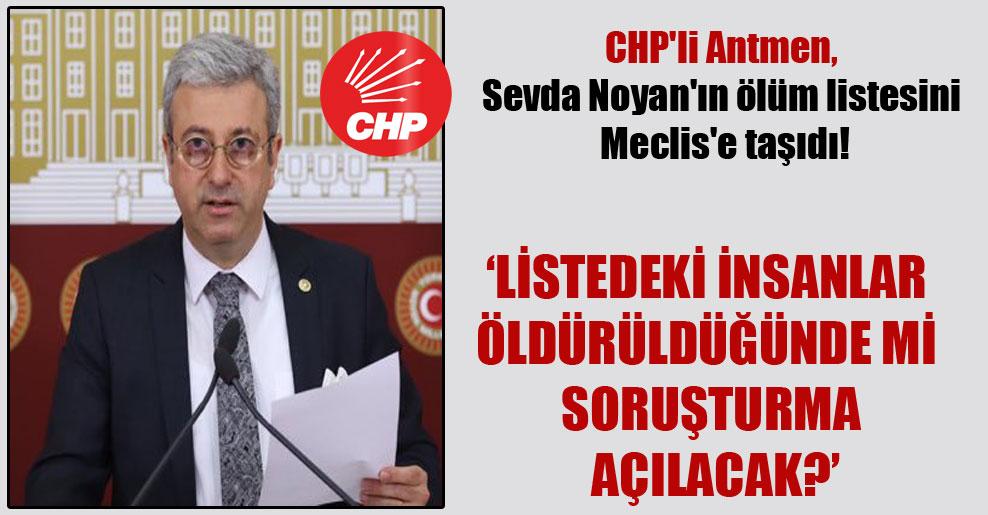 CHP'li Antmen, Sevda Noyan'ın ölüm listesini Meclis'e taşıdı!