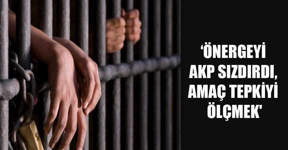 'Önergeyi AKP sızdırdı, amaç tepkiyi ölçmek'