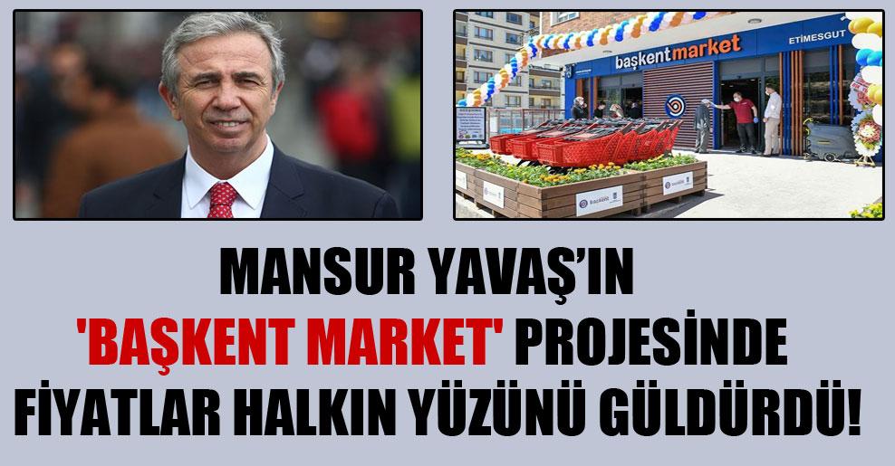Mansur Yavaş'ın 'Başkent Market' projesinde fiyatlar halkın yüzünü güldürdü!