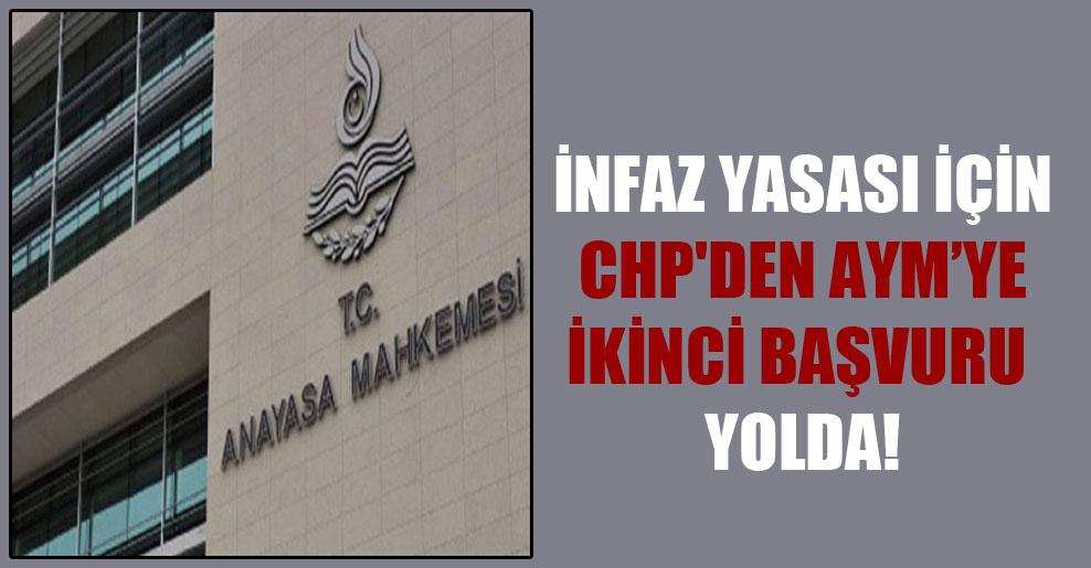 İnfaz yasası için CHP'den AYM'ye ikinci başvuru yolda!