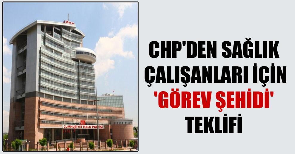 CHP'den sağlık çalışanları için 'görev şehidi' teklifi