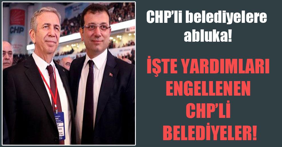 CHP'li belediyelere abluka!