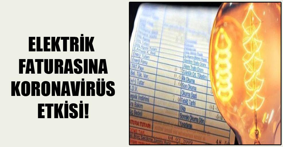 Elektrik faturasına koronavirüs etkisi!