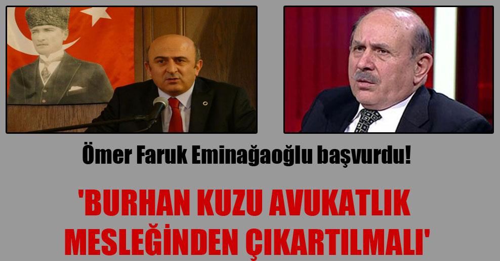 Ömer Faruk Eminağaoğlu başvurdu! 'Burhan Kuzu avukatlık mesleğinden çıkartılmalı'
