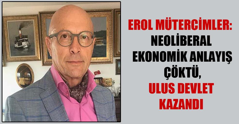 Erol Mütercimler: Neoliberal ekonomik anlayış çöktü, ulus devlet kazandı
