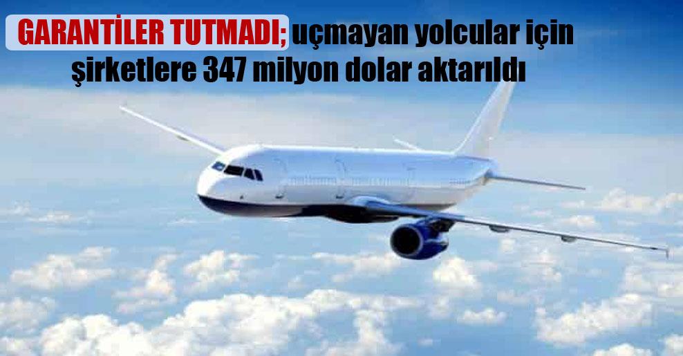 Garantiler tutmadı; uçmayan yolcular için şirketlere 347 milyon dolar aktarıldı