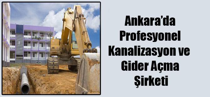 Ankara'da Profesyonel Kanalizasyon ve Gider Açma Şirketi