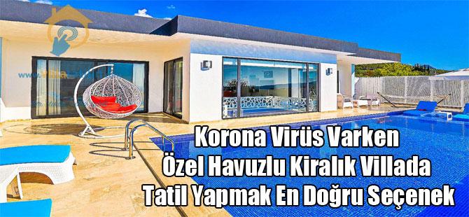 Korona Virüs Varken Özel Havuzlu Kiralık Villada Tatil Yapmak En Doğru Seçenek