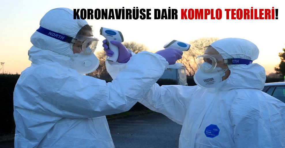Koronavirüse dair komplo teorileri!