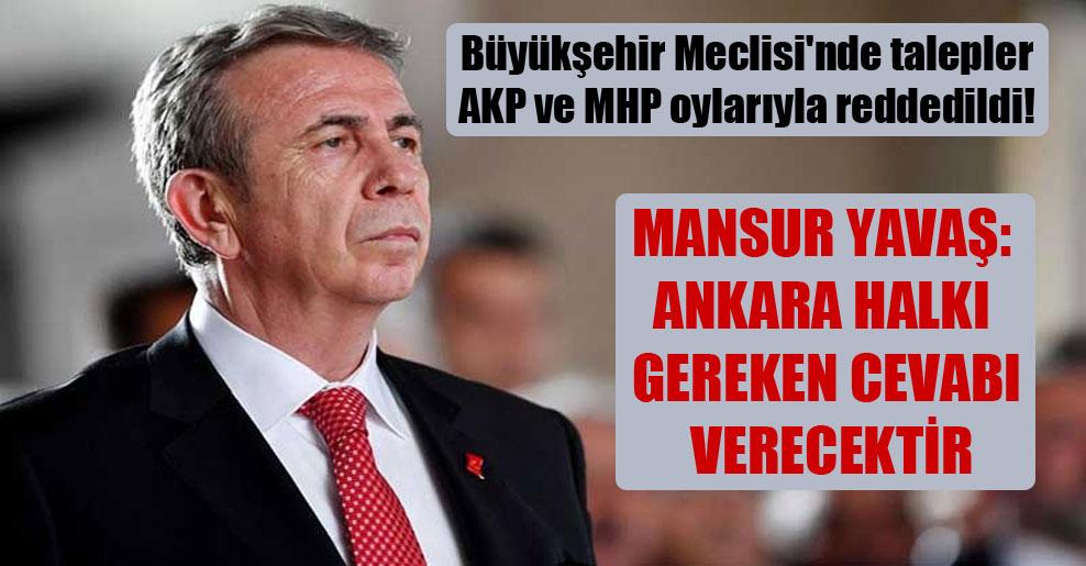 Büyükşehir Meclisi'nde talepler AKP ve MHP oylarıyla reddedildi!