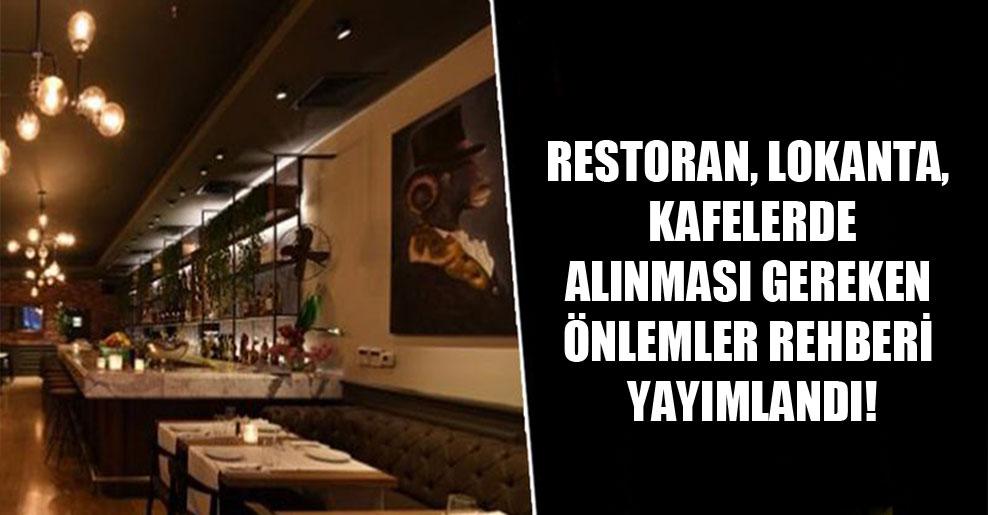Restoran, lokanta, kafelerde alınması gereken önlemler rehberi yayımlandı!