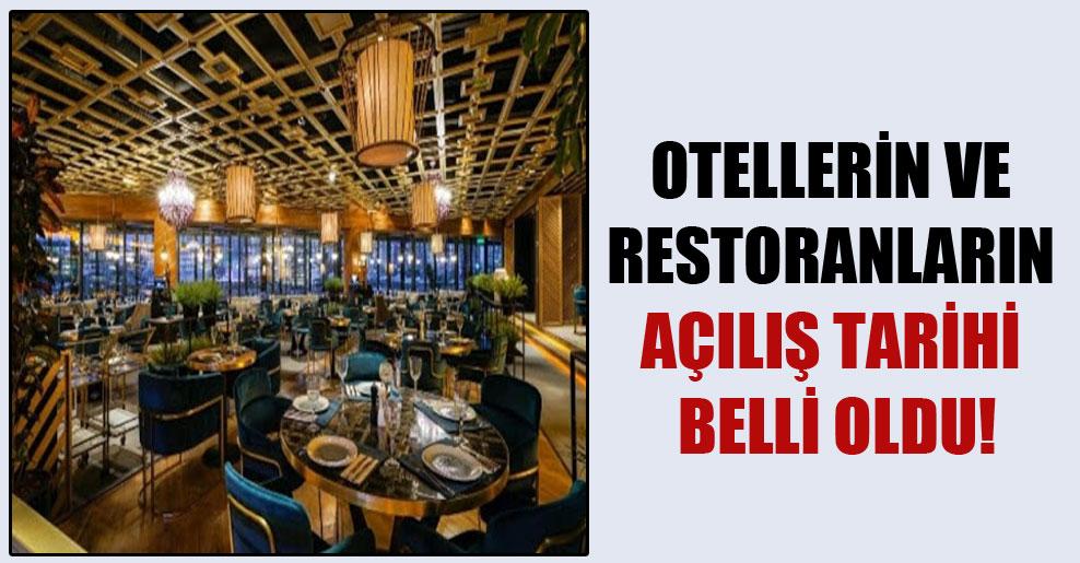 Otellerin ve restoranların açılış tarihi belli oldu!