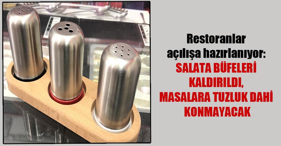 Restoranlar açılışa hazırlanıyor: Salata büfeleri kaldırıldı, masalara tuzluk dahi konmayacak
