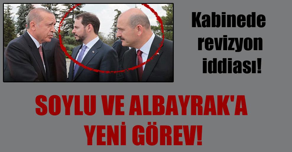 Kabinede revizyon iddiası! Soylu ve Albayrak'a yeni görev!