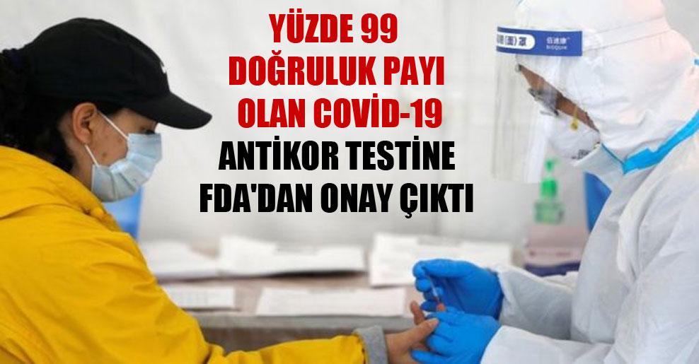 Yüzde 99 doğruluk payı olan Covid-19 antikor testine FDA'dan onay çıktı