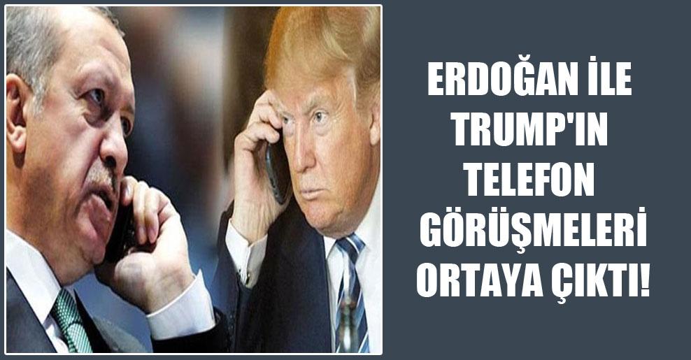 Erdoğan ile Trump'ın telefon görüşmeleri ortaya çıktı!