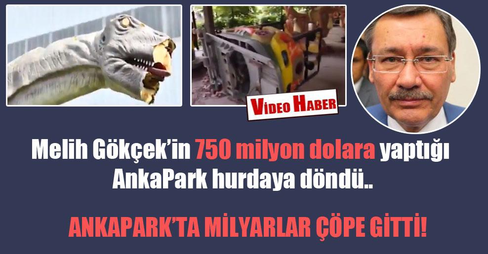 AnkaPark'ta milyarlar çöpe gitti! Melih Gökçek'in 750 milyon dolara yaptığı AnkaPark hurdaya döndü..