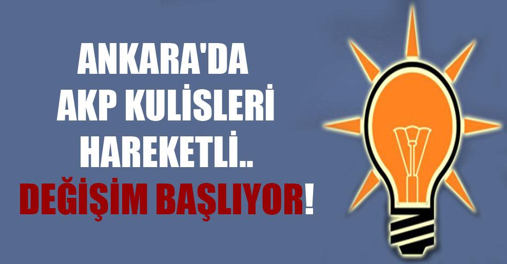 Ankara'da AKP kulisleri hareketli.. Değişim başlıyor!
