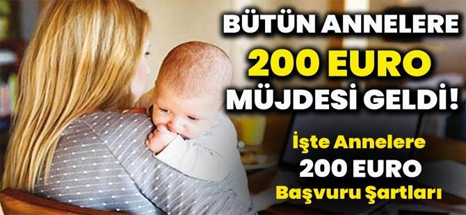 Bütün çalışan çalışmayan annelere 200 EURO müjdesi! İşte annelere 200 EURO başvuru şartları…