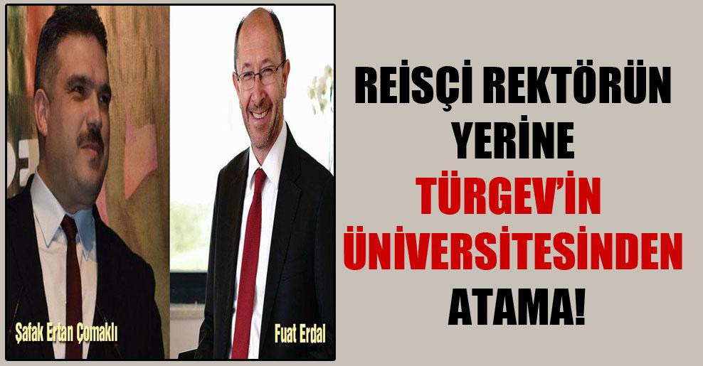 Reisçi rektörün yerine TÜRGEV'in üniversitesinden atama!