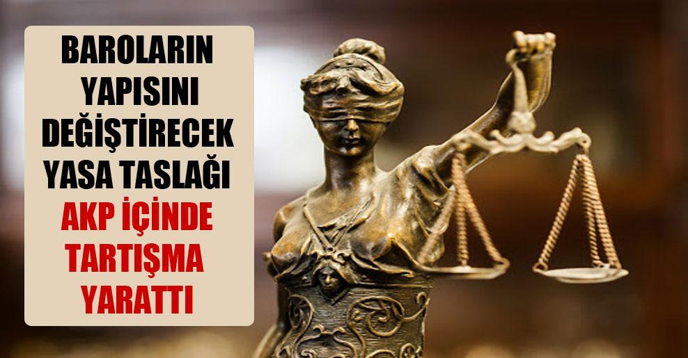 Baroların yapısını değiştirecek yasa taslağı AKP içinde tartışma yarattı