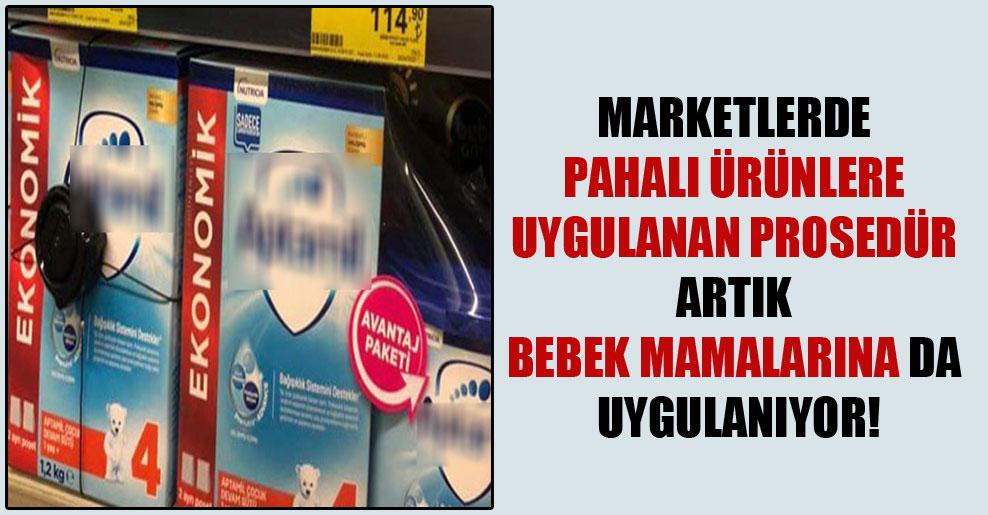 Marketlerde pahalı ürünlere uygulanan prosedür artık bebek mamalarına da uygulanıyor!
