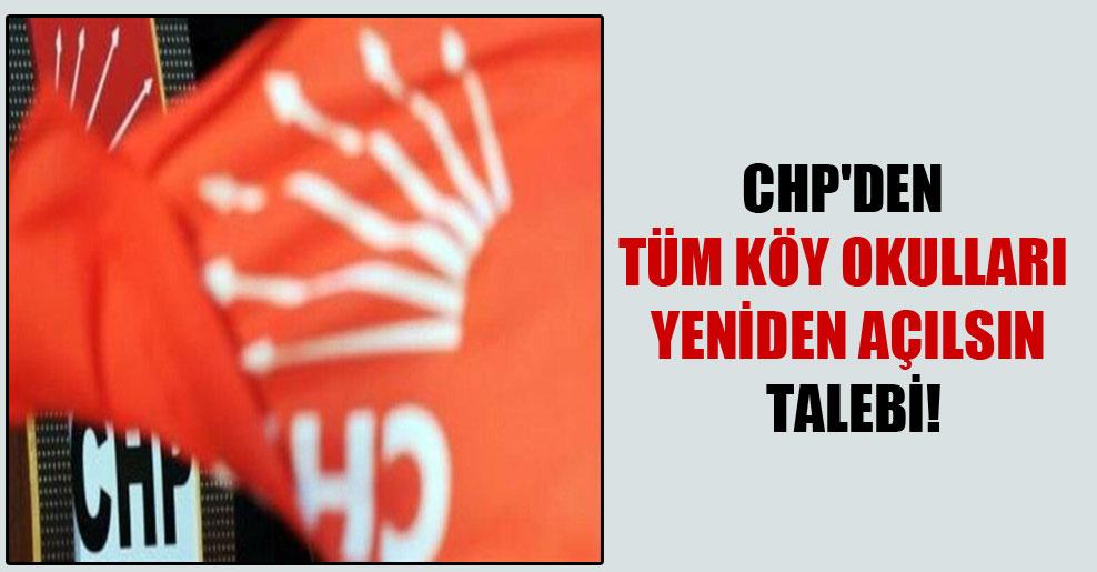 CHP'den tüm köy okulları yeniden açılsın talebi!