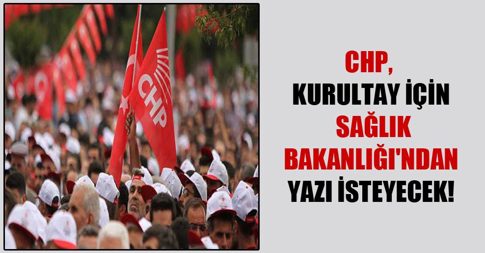 CHP, kurultay için Sağlık Bakanlığı'ndan yazı isteyecek!