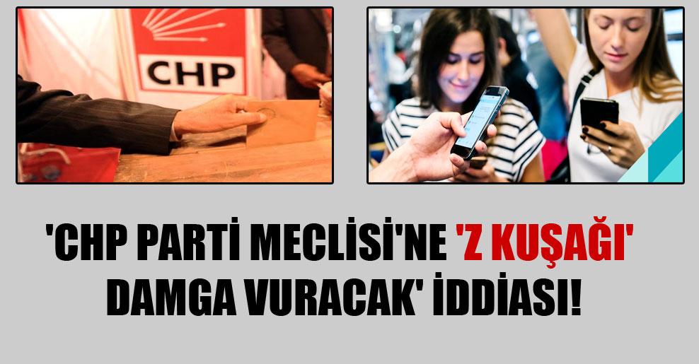 'CHP Parti Meclisi'ne 'Z kuşağı' damga vuracak' iddiası!