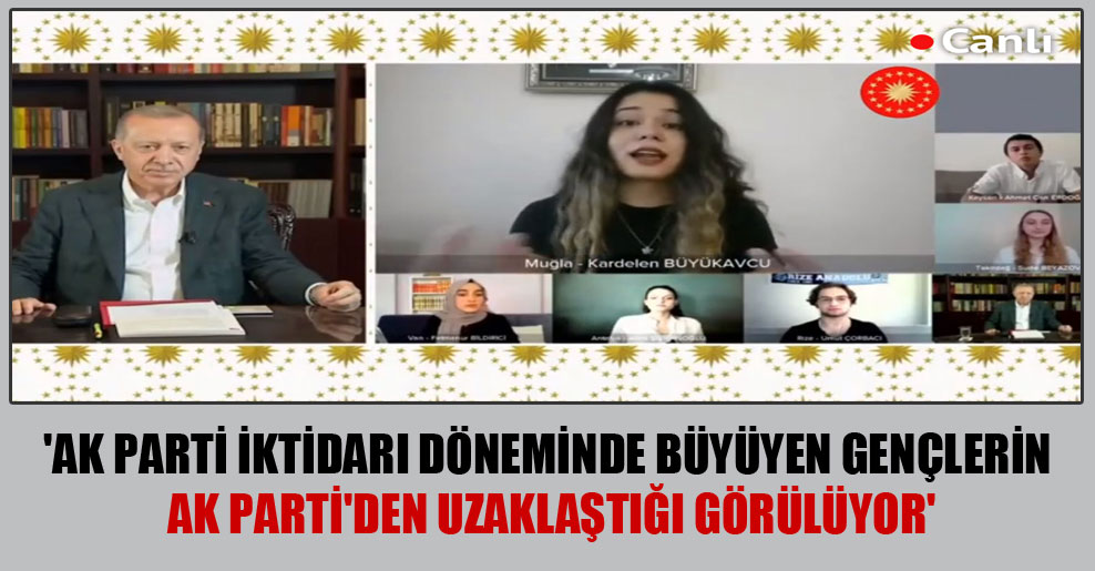 'AK Parti iktidarı döneminde büyüyen gençlerin AK Parti'den uzaklaştığı görülüyor'