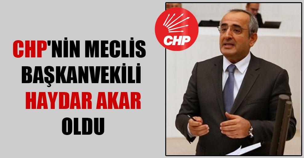 CHP'nin Meclis Başkanvekili Haydar Akar oldu