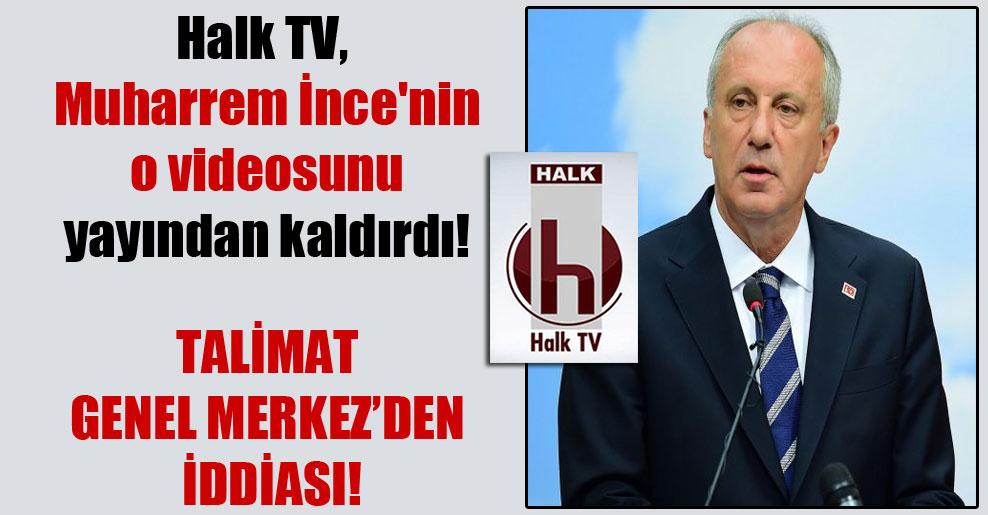 Halk TV, Muharrem İnce'nin o videosunu yayından kaldırdı!