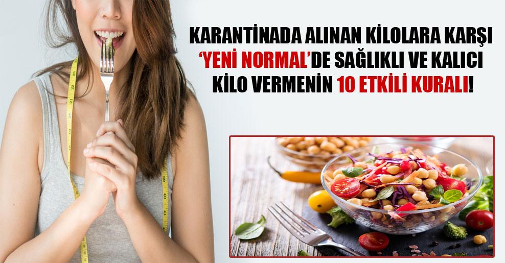 Karantinada alınan kilolara karşı 'yeni normal'de sağlıklı ve kalıcı kilo vermenin 10 etkili kuralı!