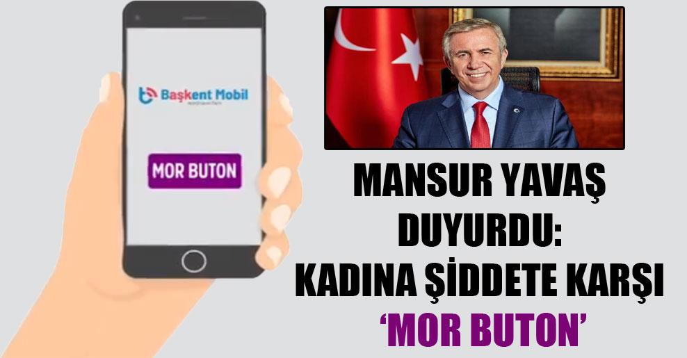 Mansur Yavaş duyurdu: Kadına şiddete karşı 'Mor Buton'