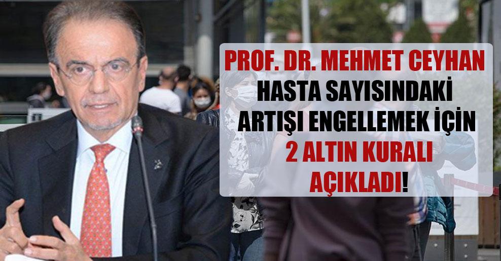 Prof. Dr. Mehmet Ceyhan hasta sayısındaki artışı engellemek için 2 altın kuralı açıkladı!