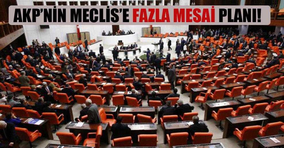AKP'nin Meclis'e fazla mesai planı!