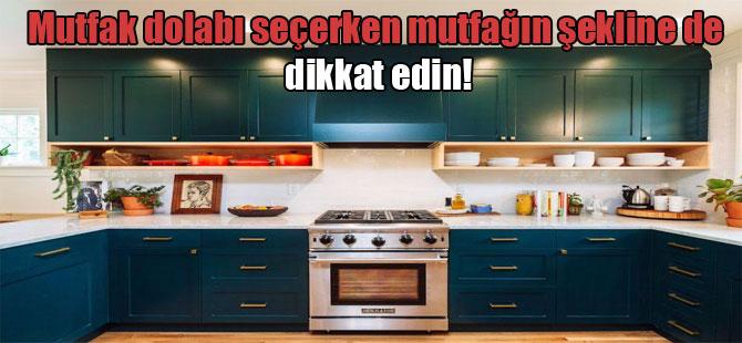 Mutfak dolabı seçerken mutfağın şekline de dikkat edin!