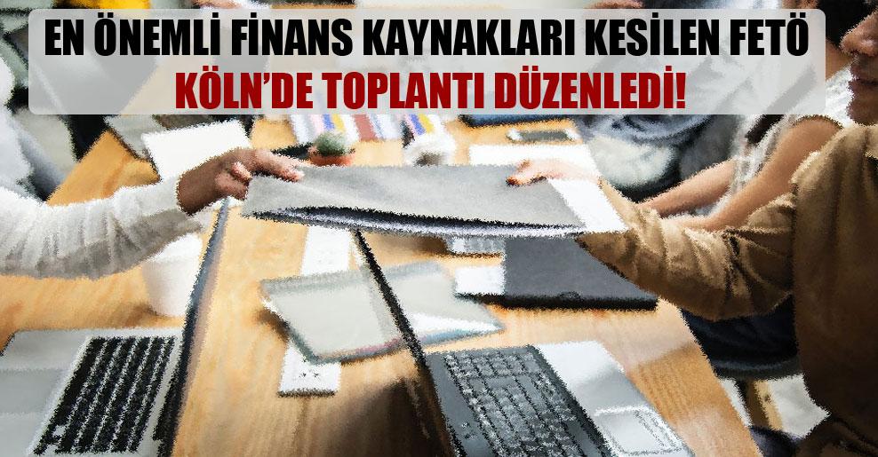 En önemli finans kaynakları kesilen FETÖ Köln'de toplantı düzenledi!