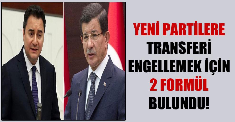 Yeni partilere transferi engellemek için 2 formül bulundu!