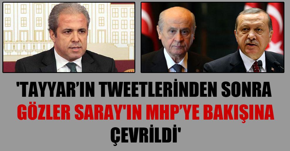 'Tayyar'ın tweetlerinden sonra gözler Saray'ın MHP'ye bakışına çevrildi'