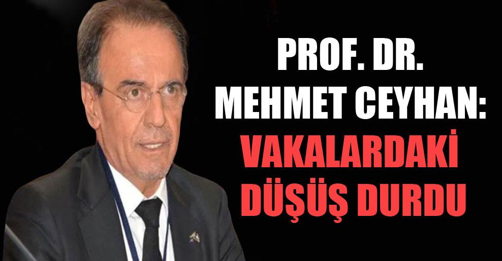 Prof. Dr. Mehmet Ceyhan: Vakalardaki düşüş durdu
