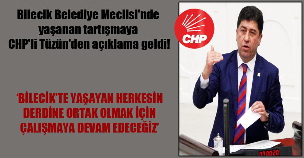 Bilecik Belediye Meclisi'nde yaşanan tartışmaya CHP'li Tüzün'den açıklama geldi!