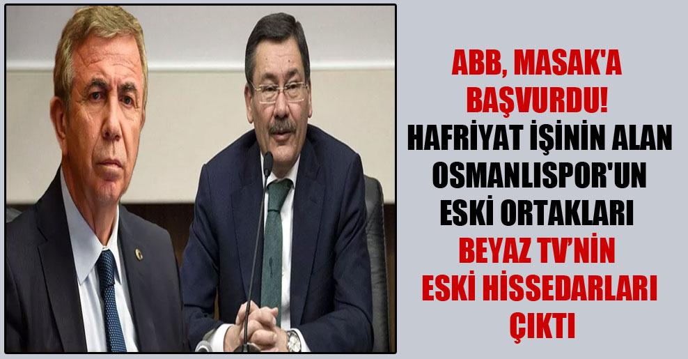 ABB, MASAK'a başvurdu! Hafriyat işinin alan Osmanlıspor'un eski ortakları Beyaz TV'nin eski hissedarları çıktı